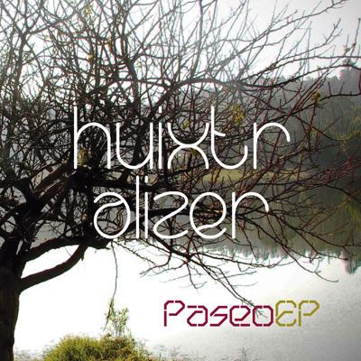 http://soundcloud.com/huixtralizerPaseo EP -